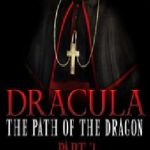 Dracula: The Path of the Dragon – Part 3