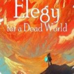 Elegy for a Dead World