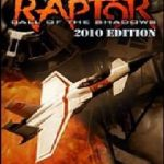 Raptor: Call of the Shadows 2010 Edition