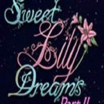 Sweet Lily Dreams: Chapter II