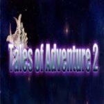 Tales of Adventure 2