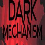 Dark Mechanism: Virtual reality