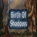 Birth of Shadows