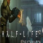 Half Life 2: Deathmatch