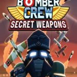 Bomber Crew Secret Weapons