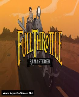 Full Throttle Remastered Cover, Poster, Full Version, PC Game, Download Free