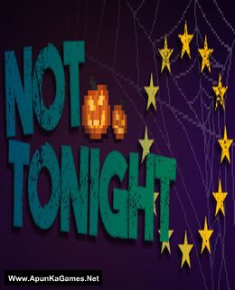 Not Tonight Cover, Poster, Full Version, PC Game, Download Free