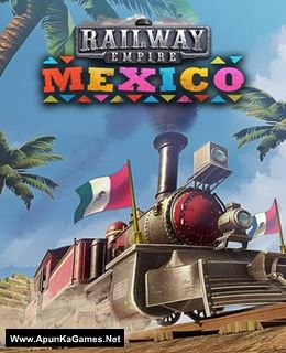 Railway Empire: Mexico Cover, Poster, Full Version, PC Game, Download Free