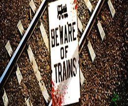 Beware of Trains