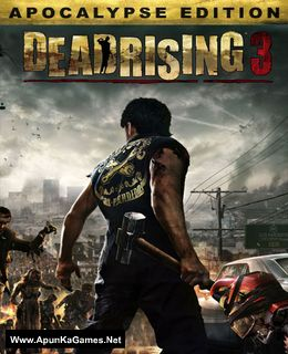 Dead Rising 3 Apocalypse Edition Cover, Poster, Full Version, PC Game, Download Free
