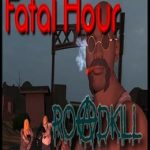 Fatal Hour: Roadkill