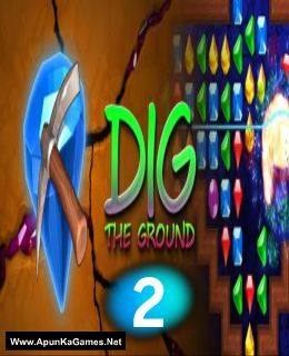 Dig The Ground 2 Cover, Poster, Full Version, PC Game, Download Free
