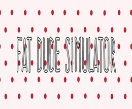 Fat Dude Simulator