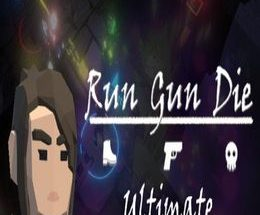 Run Gun Die Ultimate