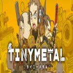 Tiny Metal
