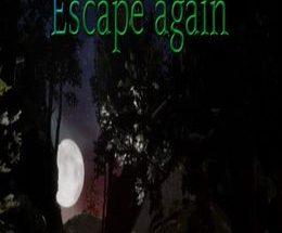 Escape Again