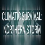 Climatic Survival: Northern Storm