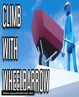 Climb With Wheelbarrow Cover, Poster, Full Version, PC Game, Download Free