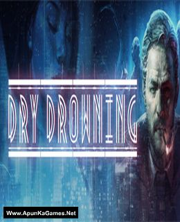 Dry Drowning Cover, Poster, Full Version, PC Game, Download Free