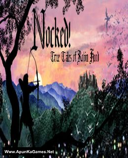Nocked! True Tales of Robin Hood Cover, Poster, Full Version, PC Game, Download Free