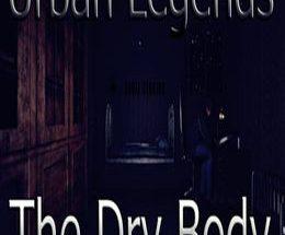 Urban Legends : The Dry Body