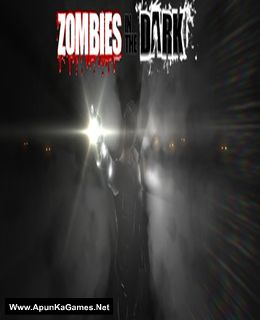 Zombies In The Dark Cover, Poster, Full Version, PC Game, Download Free