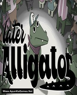 Later Alligator Cover, Poster, Full Version, PC Game, Download Free