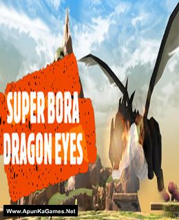Super Bora Dragon Eyes Cover, Poster, Full Version, PC Game, Download Free
