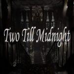 Two Till Midnight