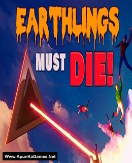 Earthlings Must Die Cover, Poster, Full Version, PC Game, Download Free