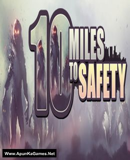 10 Miles To Safety Cover, Poster, Full Version, PC Game, Download Free