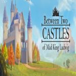 Between Two Castles – Digital Edition