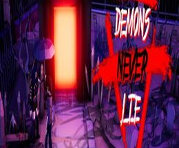 Demons Never Lie