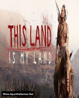This Land Is My Land Cover, Poster, Full Version, PC Game, Download Free