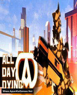 All Day Dying Cover, Poster, Full Version, PC Game, Download Free