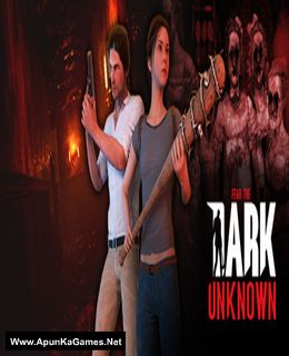 Fear the Dark Unknown Cover, Poster, Full Version, PC Game, Download Free