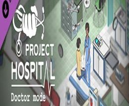 Project Hospital – Doctor Mode