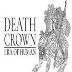Death Crown — Era of Human