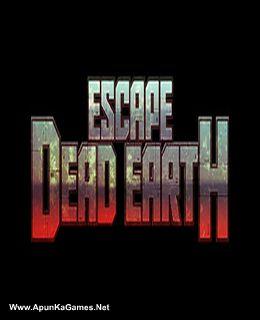 Escape Dead Earth Cover, Poster, Full Version, PC Game, Download Free