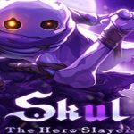 Skul: The Hero Slayer