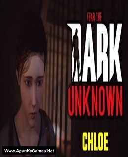 Fear the Dark Unknown: Chloe Cover, Poster, Full Version, PC Game, Download Free