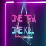 One Try One Kill