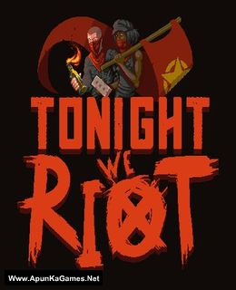 Tonight We Riot Cover, Poster, Full Version, PC Game, Download Free