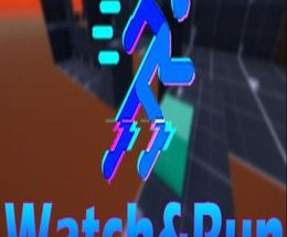 Watch and Run
