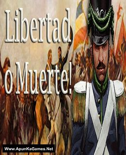 Libertad o Muerte! Cover, Poster, Full Version, PC Game, Download Free