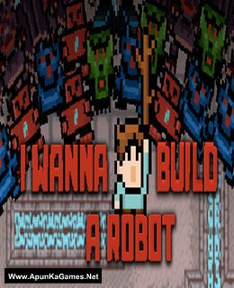 I Wanna Build a Robot Cover, Poster, Full Version, PC Game, Download Free