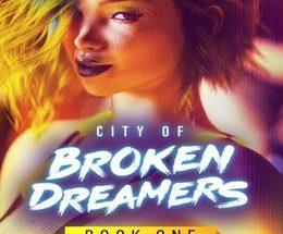 City of Broken Dreamers: Book One