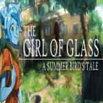 The Girl of Glass: A Summer Bird's Tale