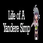 Life of A Yandere Simp