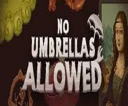 No Umbrellas Allowed